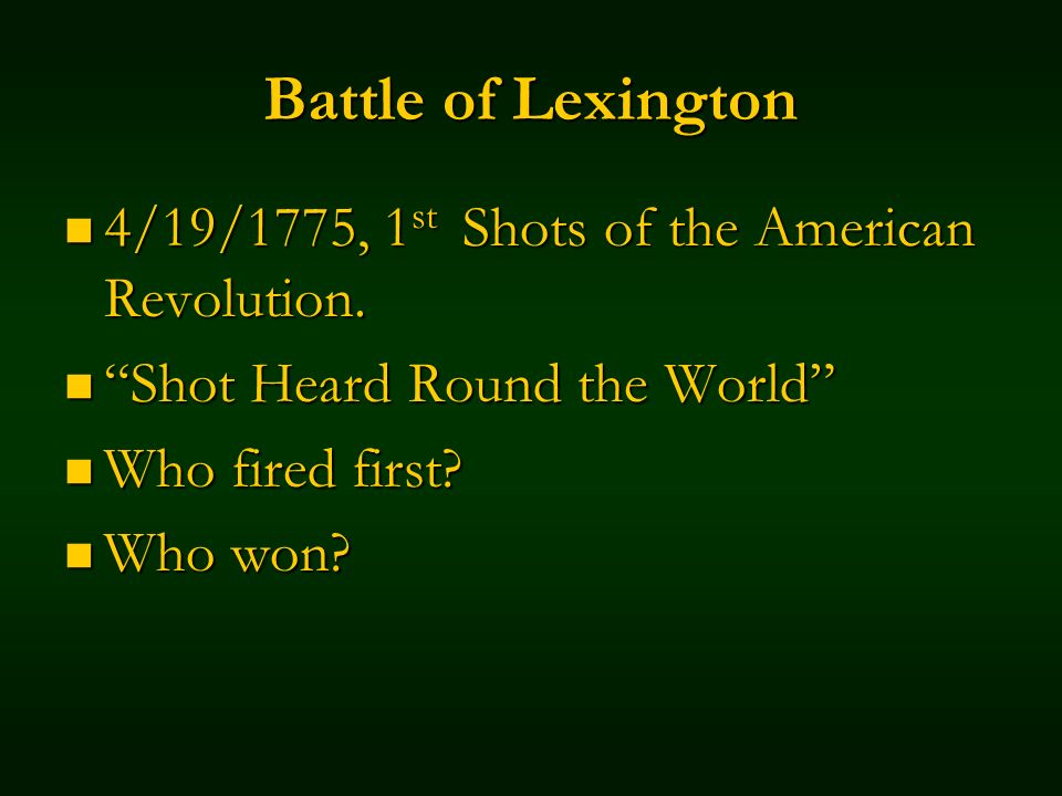 Battle of Lexington 4/19/1775, 1 st Shots of the American Revolution.