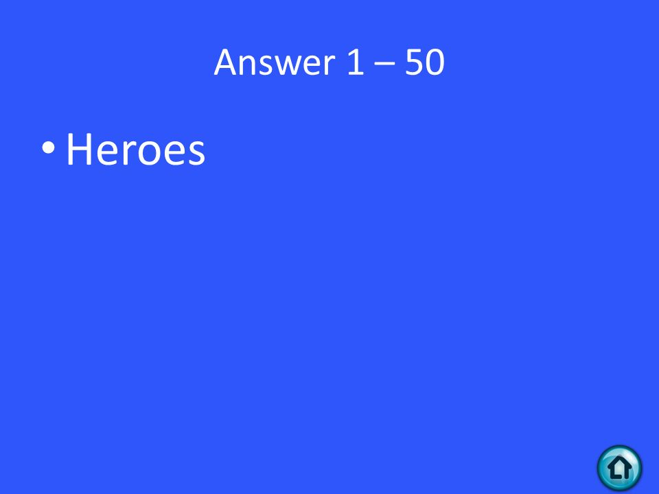 Answer 1 – 50 Heroes