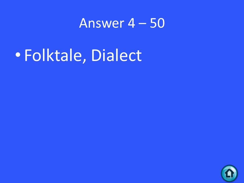 Answer 4 – 50 Folktale, Dialect