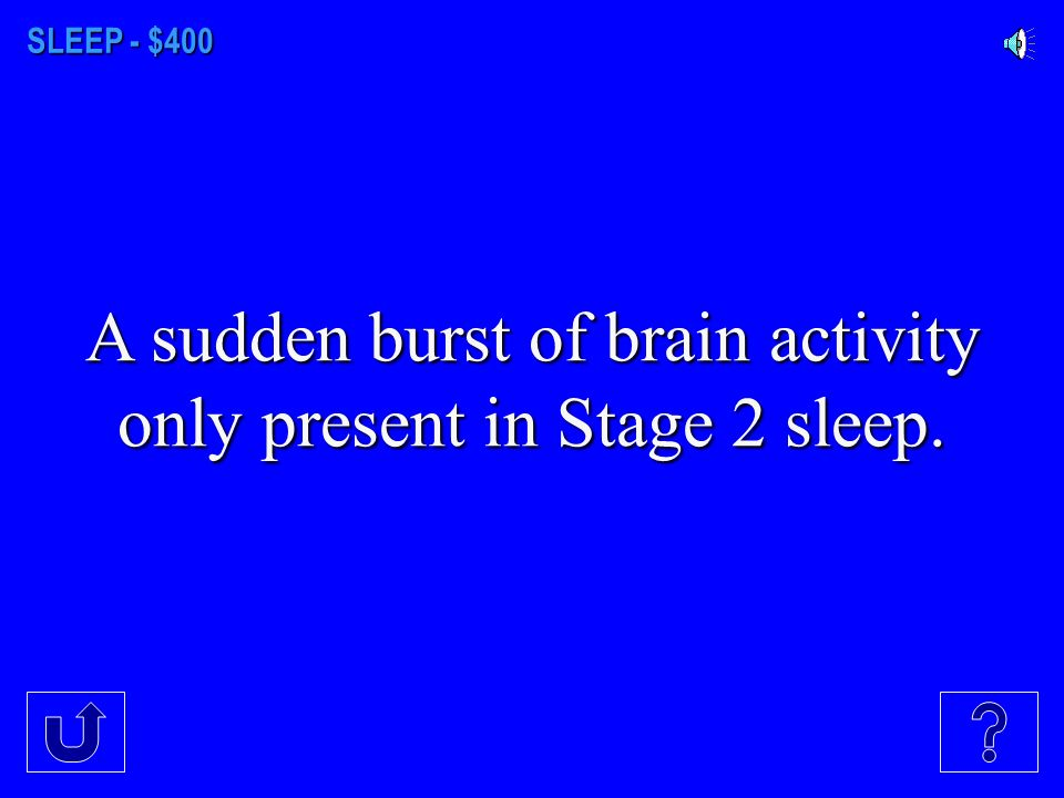SLEEP - $300 The relatively slow brain waves of the awake but relaxed state are known as ____ waves.