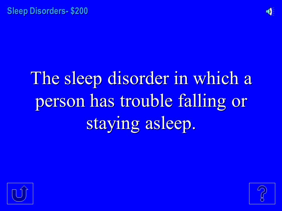 SLEEP DISORDERS- $100 This involves stopping of breathing during sleep.