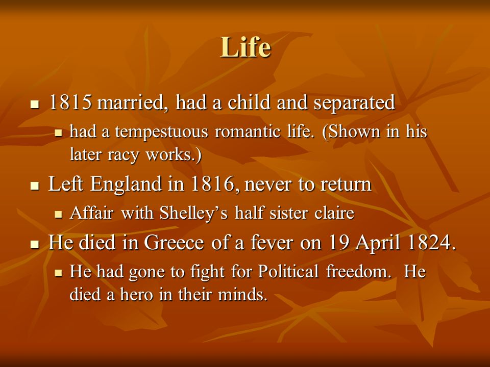 Life 1815 married, had a child and separated 1815 married, had a child and separated had a tempestuous romantic life.