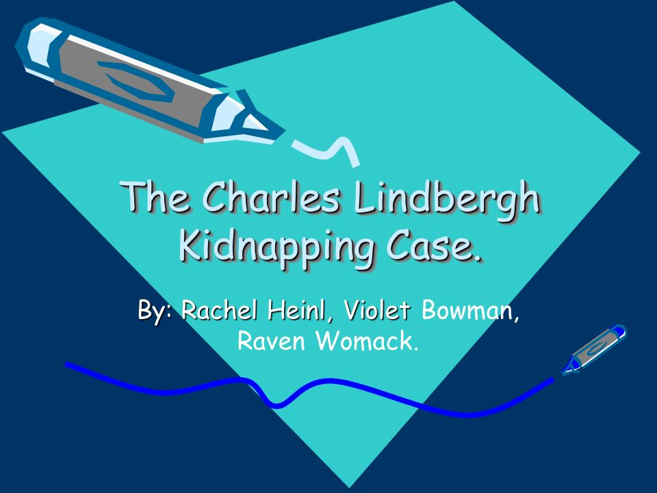 The Charles Lindbergh Kidnapping Case. The Charles Lindbergh Kidnapping Case.