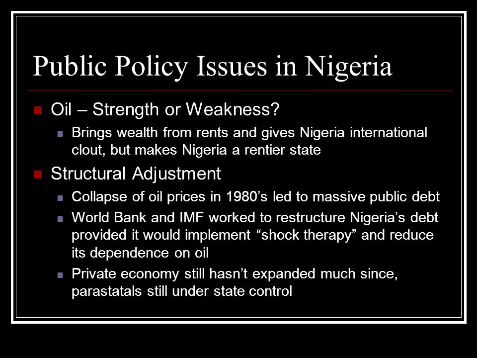 Public Policy Issues in Nigeria Oil – Strength or Weakness.