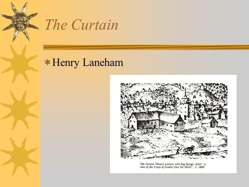The Curtain Henry Laneham