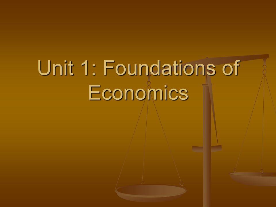 The Course at a Glance The five units we will be covering include: The five units we will be covering include: Unit 1 – Foundations of Economics, Trade, and Systems Unit 1 – Foundations of Economics, Trade, and Systems Unit 2 – Microeconomics Unit 2 – Microeconomics Unit 3 – Money and Monetary Policy Unit 3 – Money and Monetary Policy Unit 4 – Measurement and Fiscal Unit 4 – Measurement and Fiscal Unit 5 – Personal Finance and Investing Unit 5 – Personal Finance and Investing