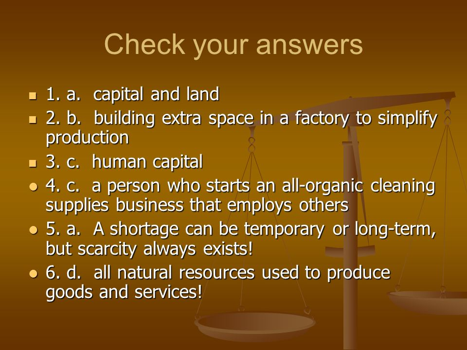 6. What does an economist mean by the term LAND. 6.