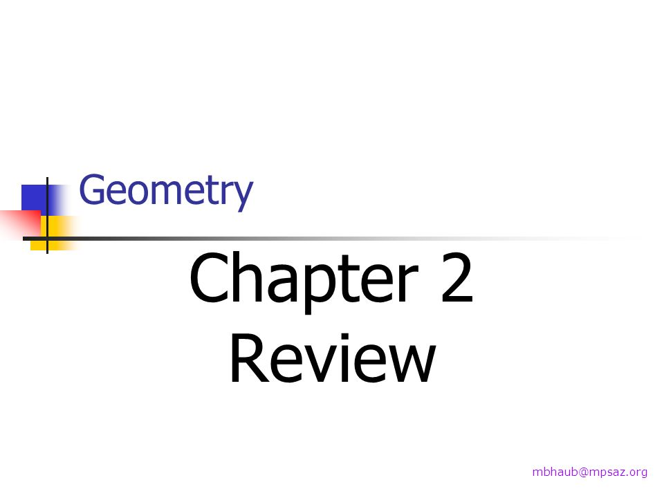 Geometry Chapter 2 Review mbhaub@mpsaz.org