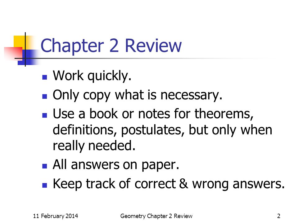 11 February 2014Geometry Chapter 2 Review2 Chapter 2 Review Work quickly.