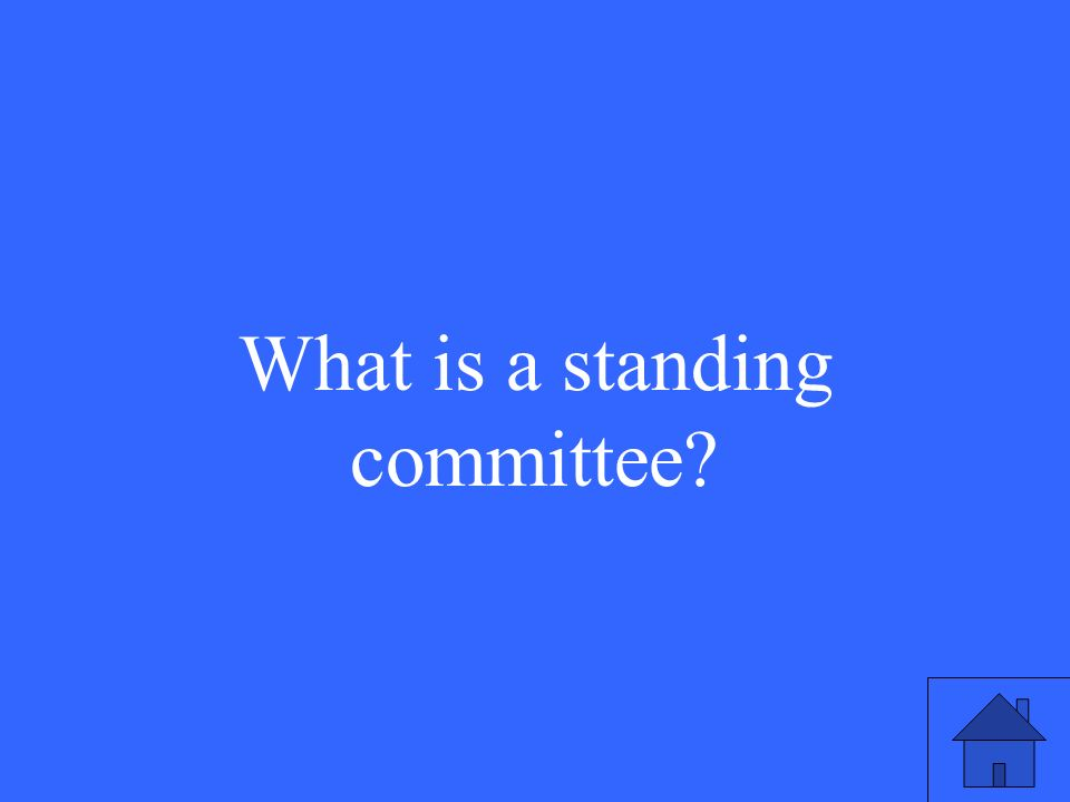 This type of committee is permanent, and is the first place a bill is referred to