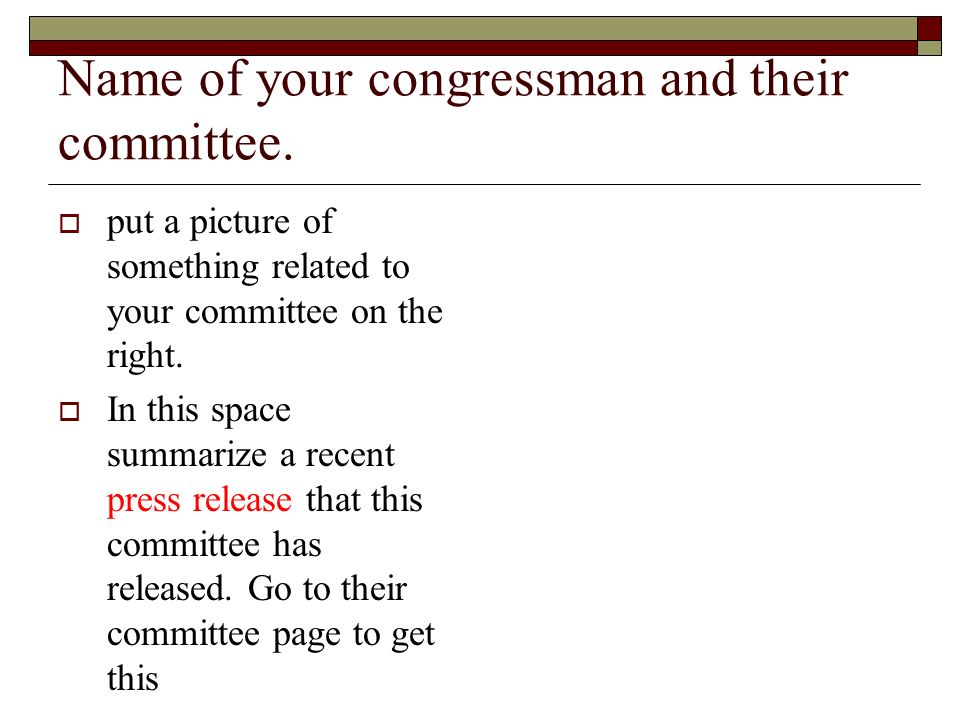 Name of your congressman and their committee.