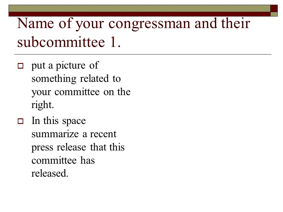 Name of your congressman and their subcommittee 1.