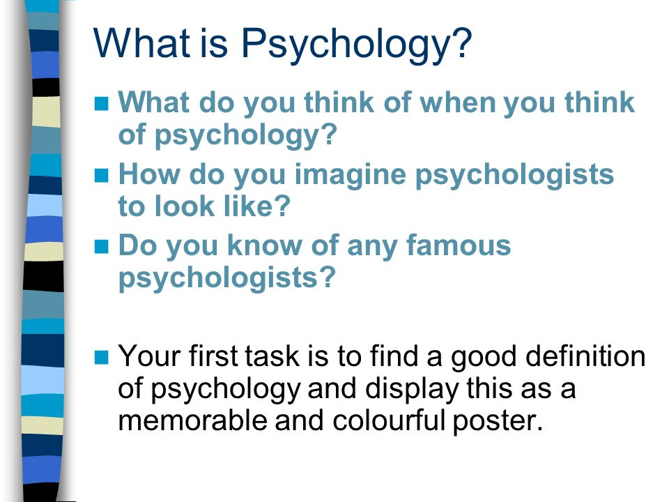 What is Psychology. What do you think of when you think of psychology.