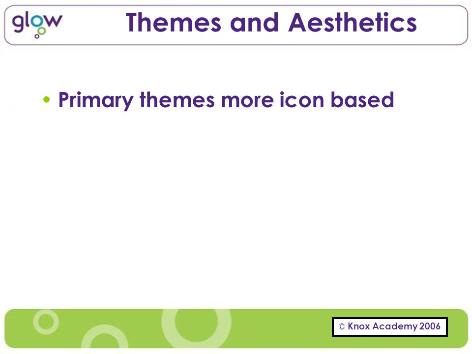 Themes and Aesthetics Primary themes more icon based