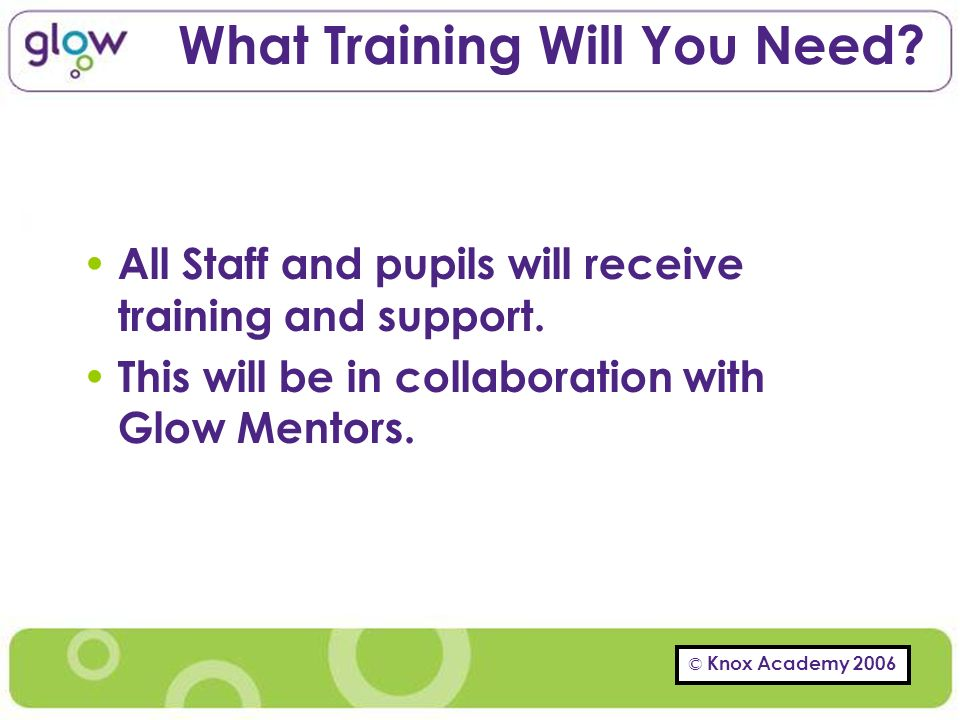 © Knox Academy 2006 What Training Will You Need.