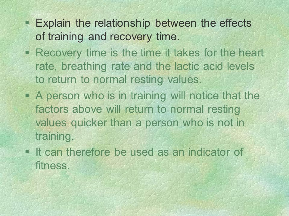 §Explain the relationship between the effects of training and recovery time.