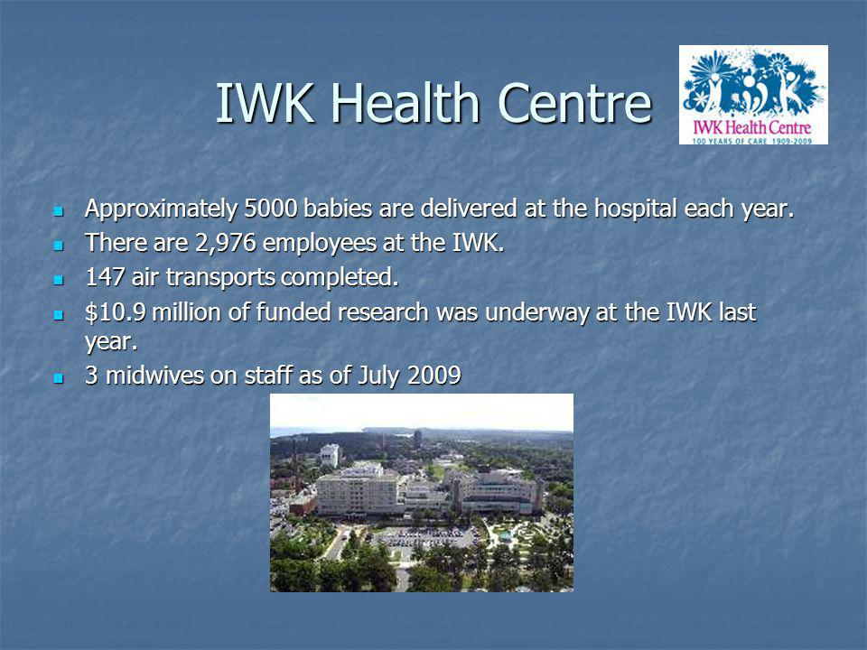 IWK Health Centre Approximately 5000 babies are delivered at the hospital each year.