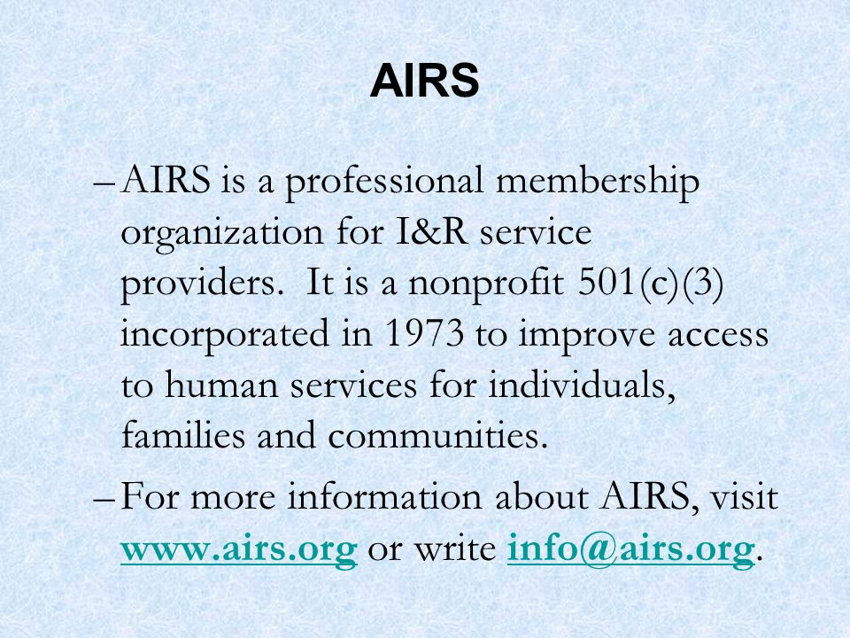 AIRS –AIRS is a professional membership organization for I&R service providers.