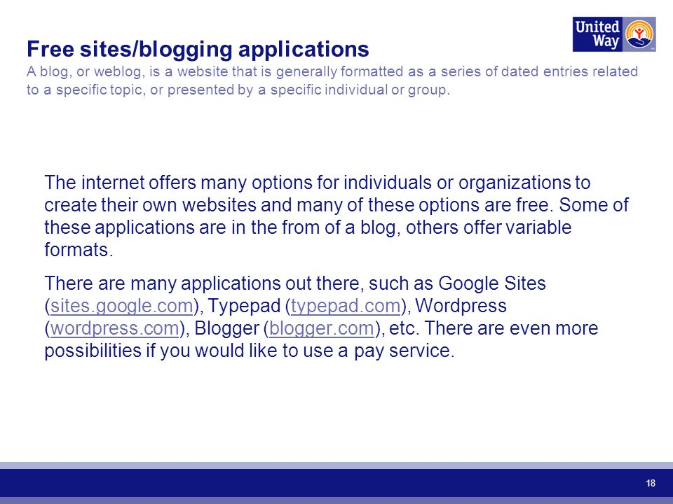 18 The internet offers many options for individuals or organizations to create their own websites and many of these options are free.