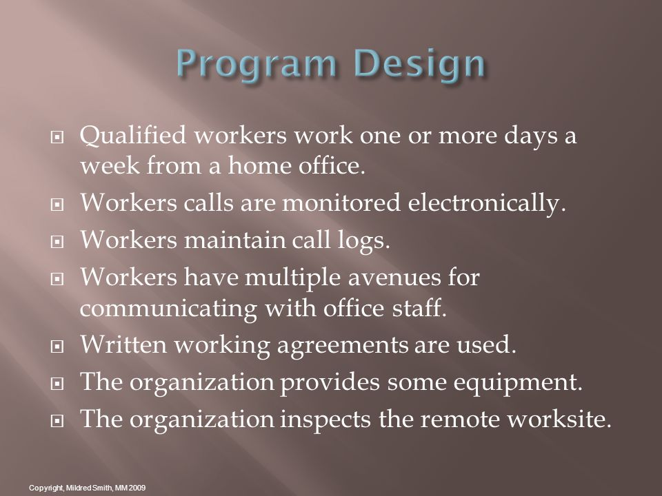 Qualified workers work one or more days a week from a home office.