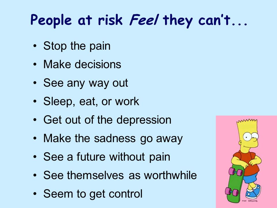 People at risk Feel they cant...
