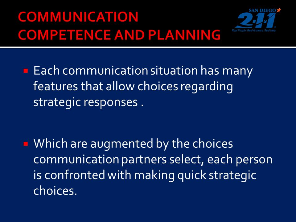 Each communication situation has many features that allow choices regarding strategic responses.