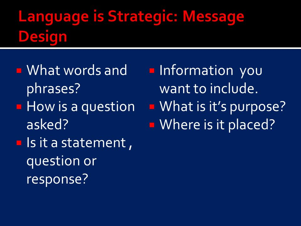 What words and phrases. How is a question asked. Is it a statement, question or response.