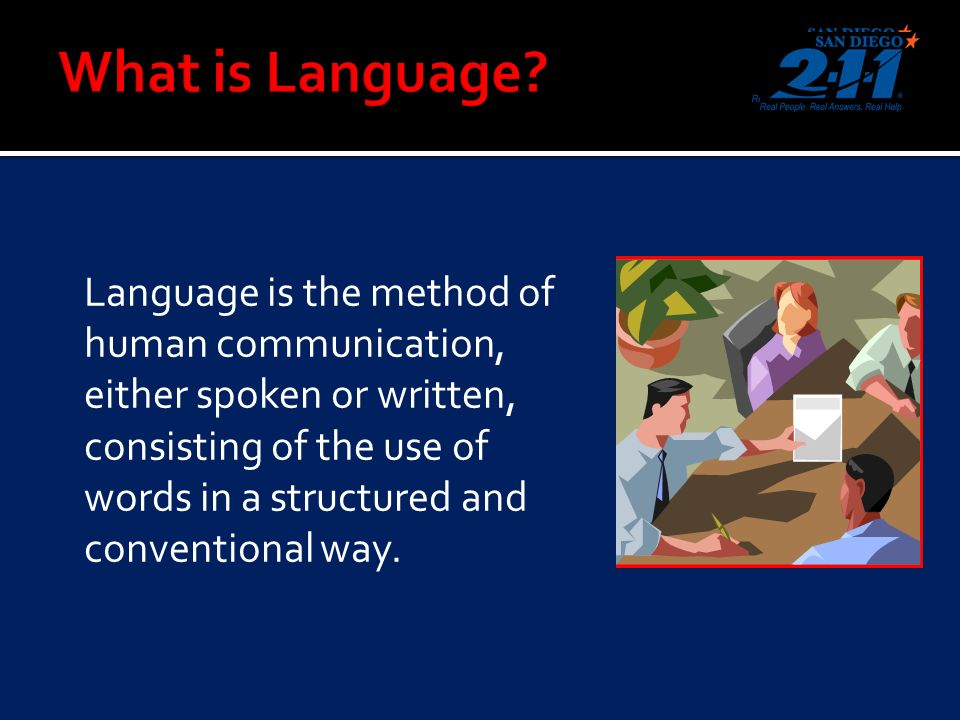 Language is the method of human communication, either spoken or written, consisting of the use of words in a structured and conventional way.