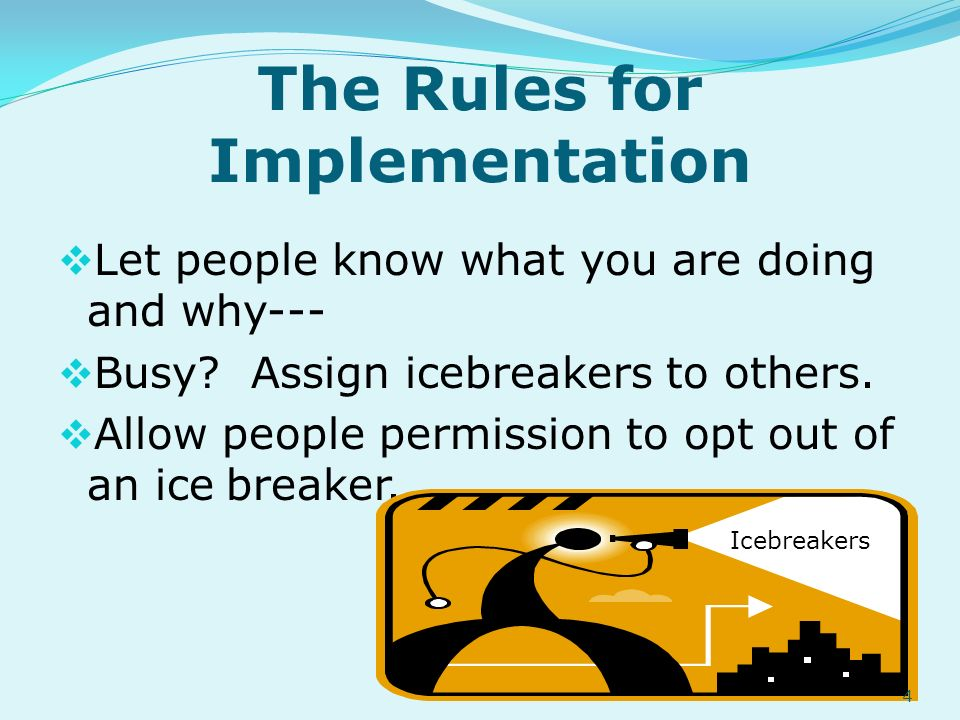 The Rules for Implementation Let people know what you are doing and why--- Busy.