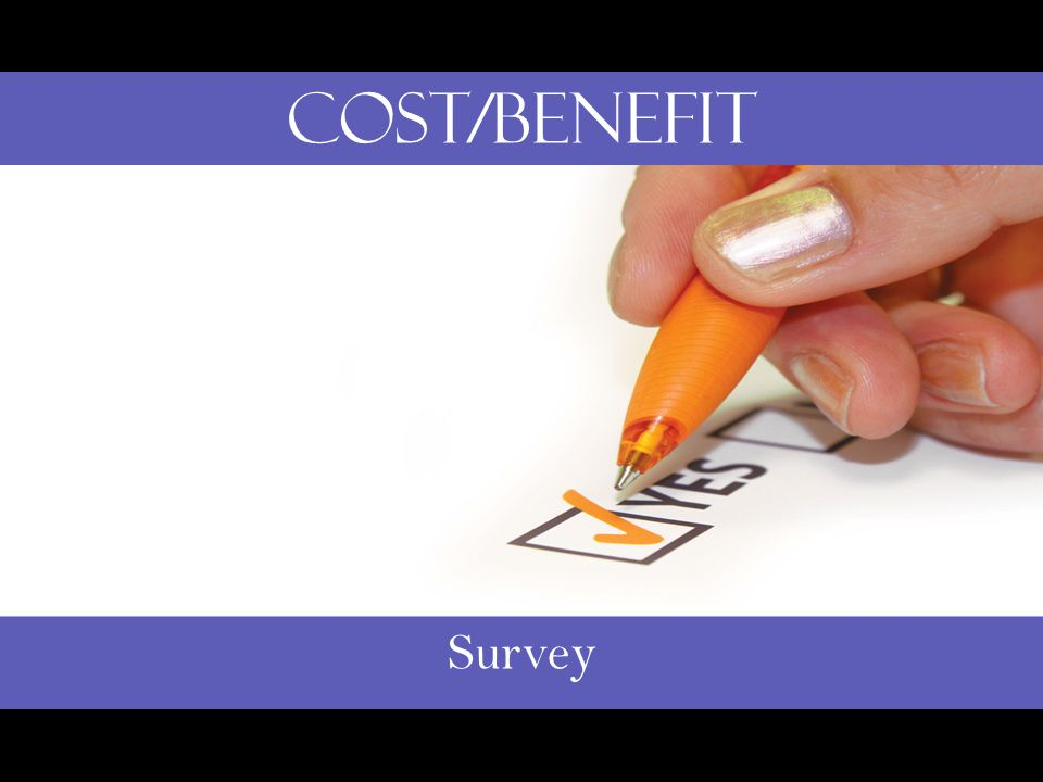 Survey Cost/Benefit