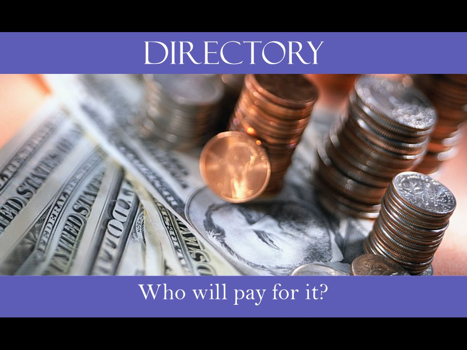 Who will pay for it Directory