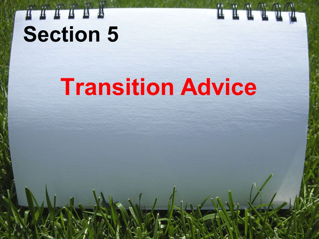 Section 5 Transition Advice