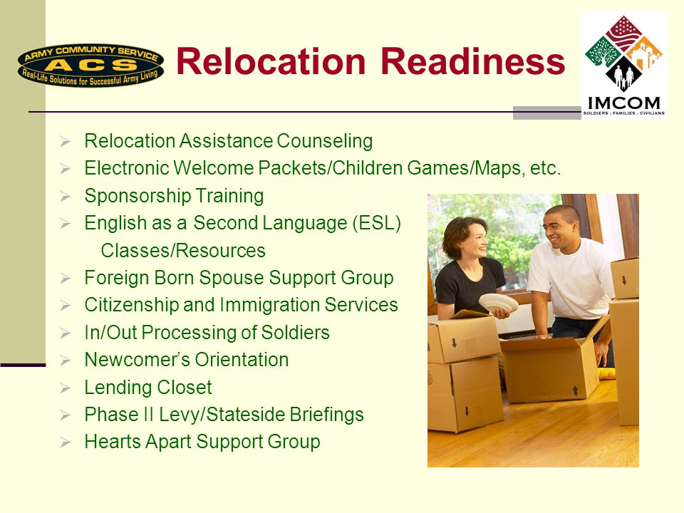 Relocation Readiness Relocation Assistance Counseling Electronic Welcome Packets/Children Games/Maps, etc.