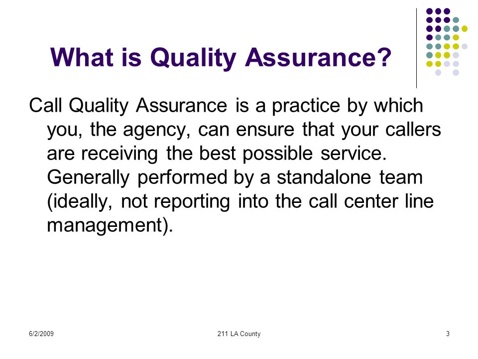6/2/2009211 LA County3 What is Quality Assurance.