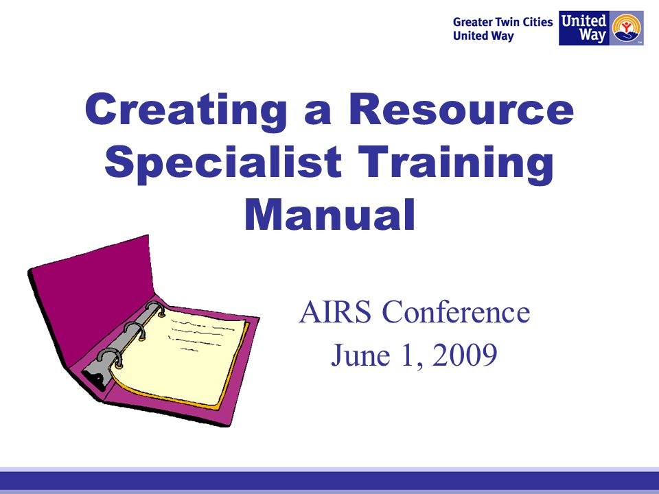 Creating a Resource Specialist Training Manual AIRS Conference June 1, 2009