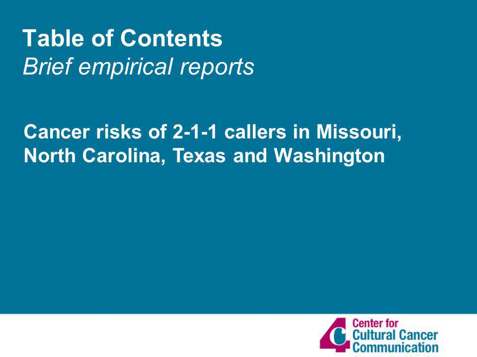 Table of Contents Brief empirical reports Cancer risks of 2-1-1 callers in Missouri, North Carolina, Texas and Washington