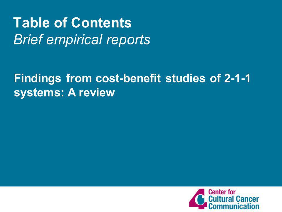 Table of Contents Brief empirical reports Findings from cost-benefit studies of 2-1-1 systems: A review