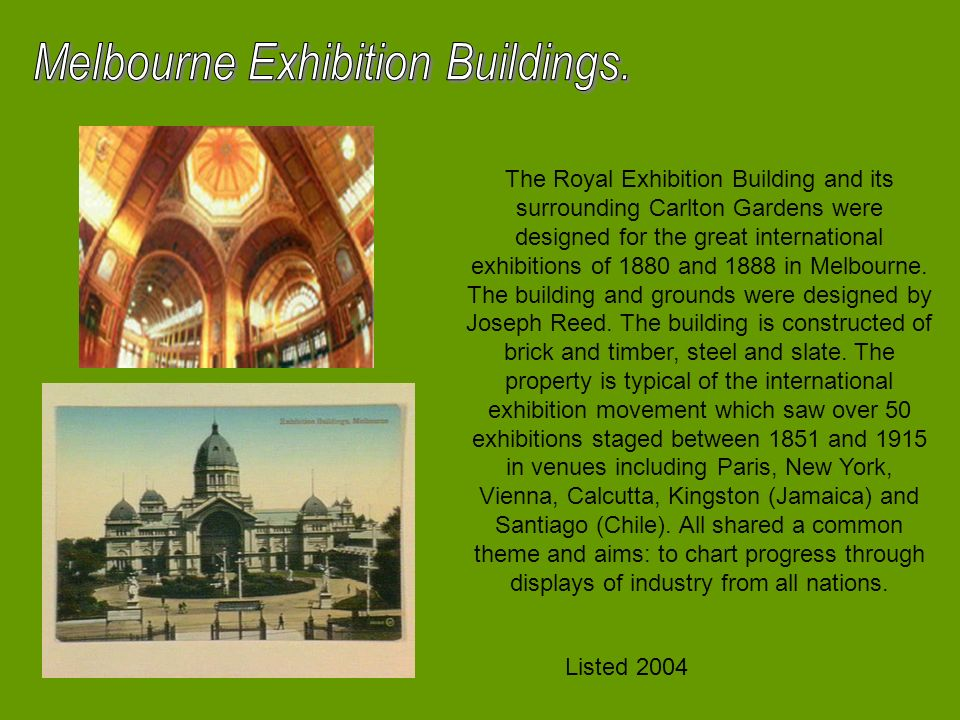 The Royal Exhibition Building and its surrounding Carlton Gardens were designed for the great international exhibitions of 1880 and 1888 in Melbourne.