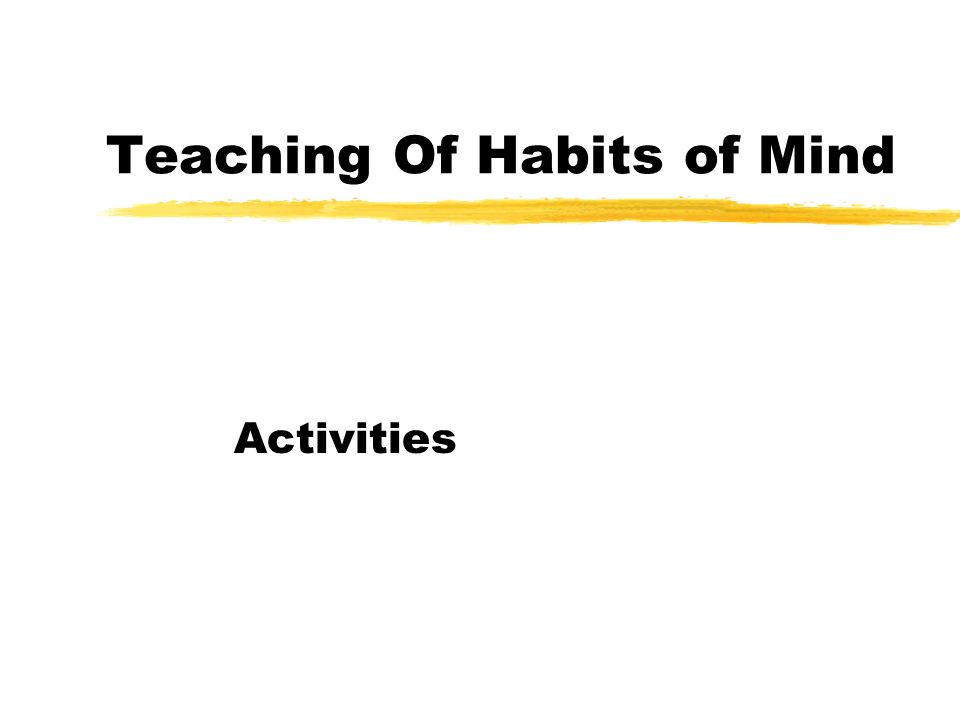 Teaching Of Habits of Mind Activities
