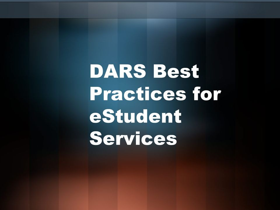 DARS Best Practices for eStudent Services