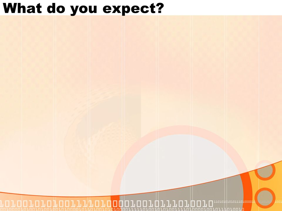 What do you expect