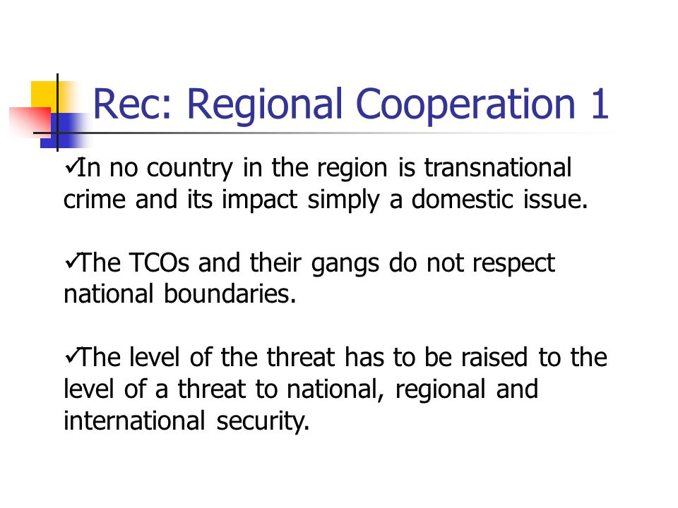In no country in the region is transnational crime and its impact simply a domestic issue.