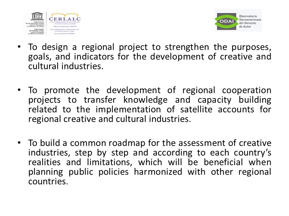 To design a regional project to strengthen the purposes, goals, and indicators for the development of creative and cultural industries.