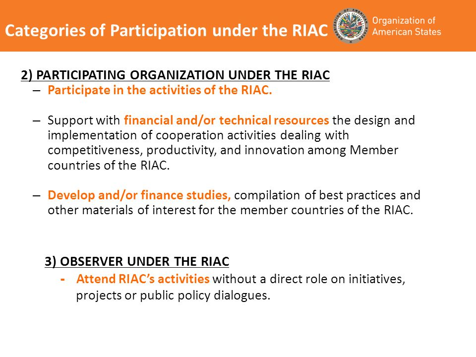 Categories of Participation under the RIAC – Participate in the activities of the RIAC.