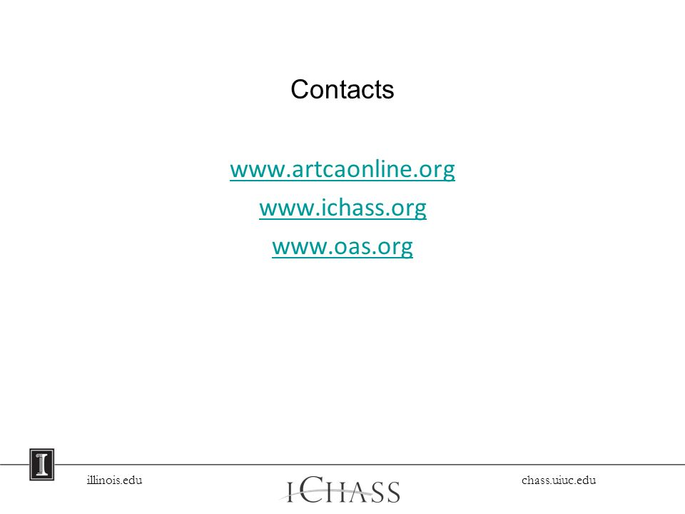 illinois.edu chass.uiuc.edu Contacts www.artcaonline.org www.ichass.org www.oas.org