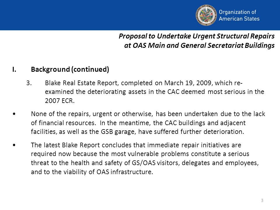 3 I.Background (continued) 3.Blake Real Estate Report, completed on March 19, 2009, which re- examined the deteriorating assets in the CAC deemed most serious in the 2007 ECR.