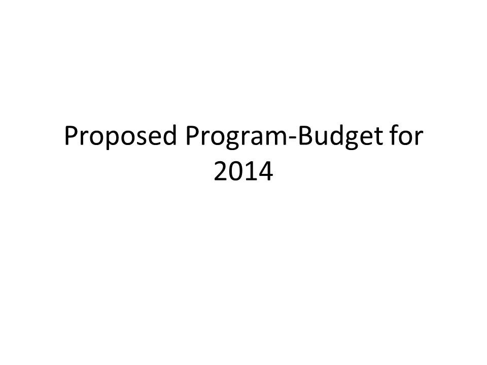 Proposed Program-Budget for 2014