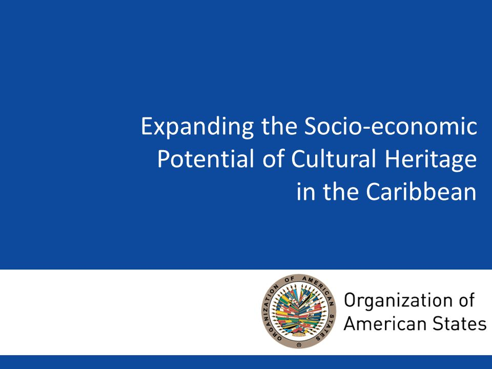 Expanding the Socio-economic Potential of Cultural Heritage in the Caribbean