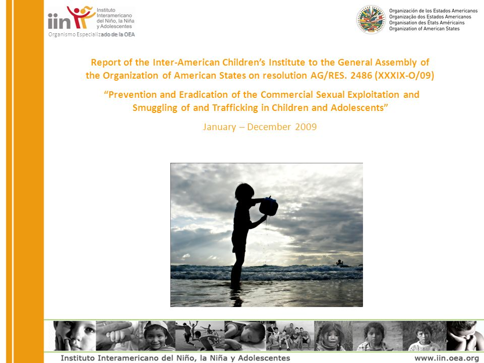 Organismo Especializado de la OEA Report of the Inter-American Childrens Institute to the General Assembly of the Organization of American States on resolution AG/RES.