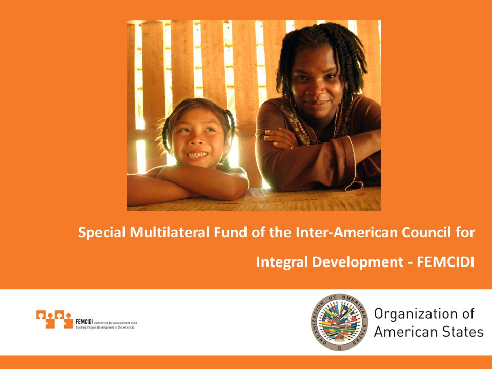 Special Multilateral Fund of the Inter-American Council for Integral Development - FEMCIDI